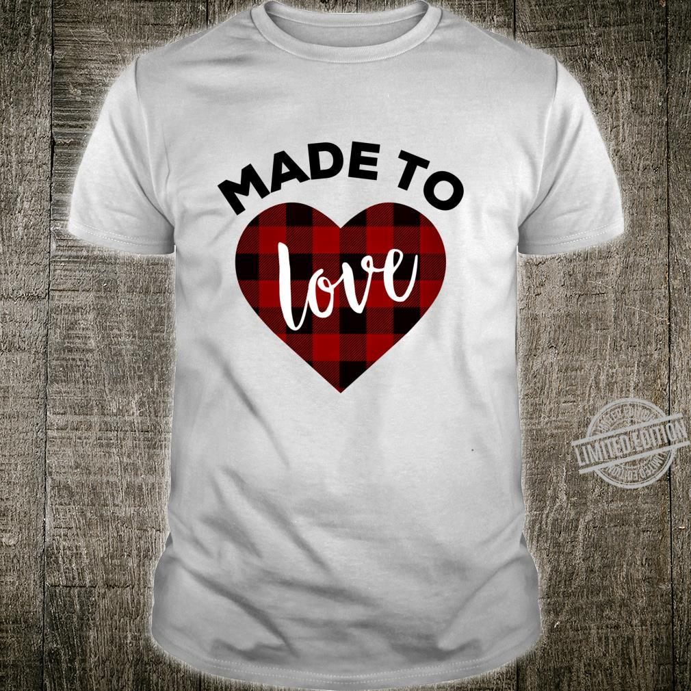 Made to Love Shirt,Red Buffalo Plaid Heart Valentines Day Shirt