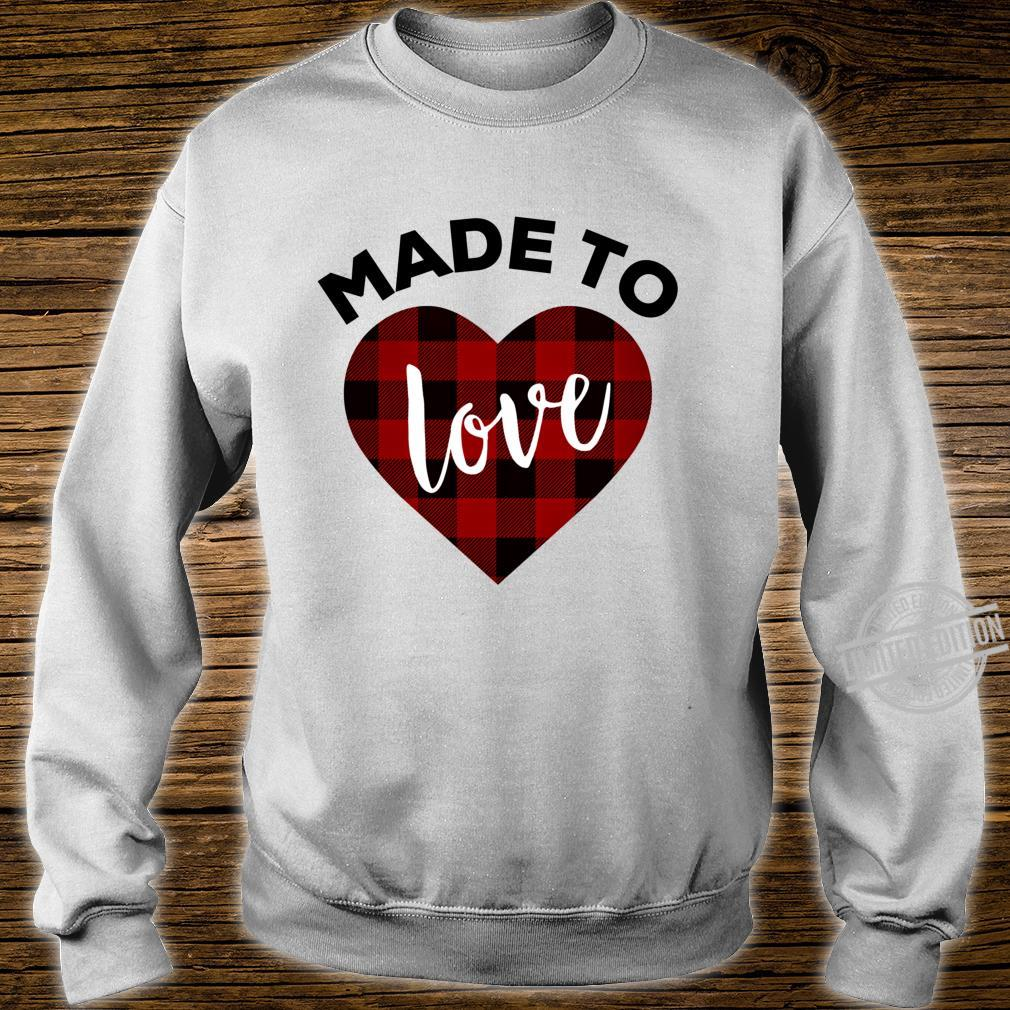 Made to Love Shirt,Red Buffalo Plaid Heart Valentines Day Shirt sweater