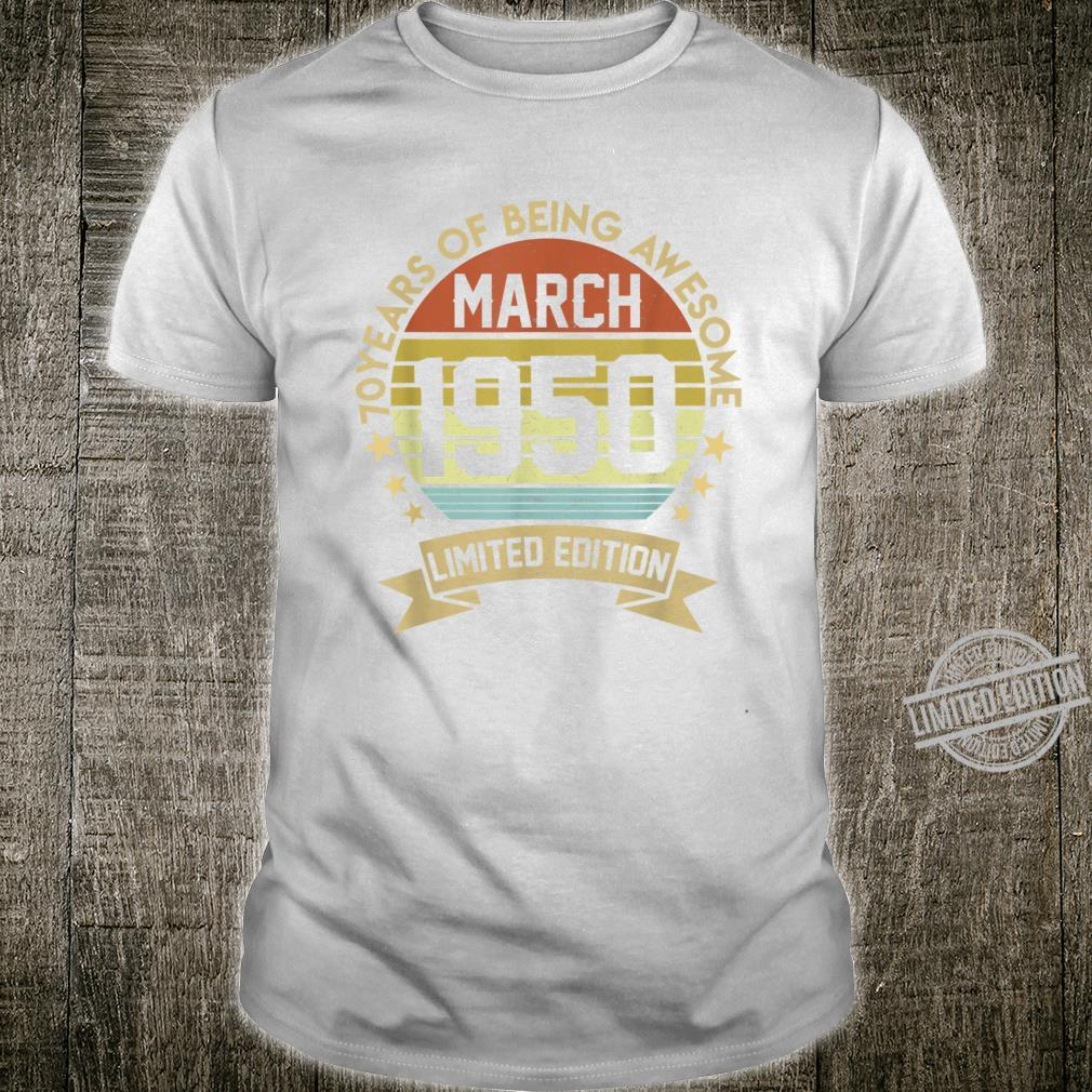 March 1950 Limited Edition 70th Birthday 70 Year Old Shirt