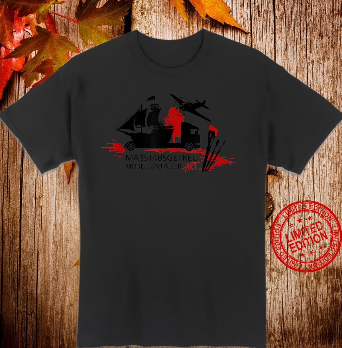 Maßstabsgetreu Modellbau aller Art Merchandise Shirt