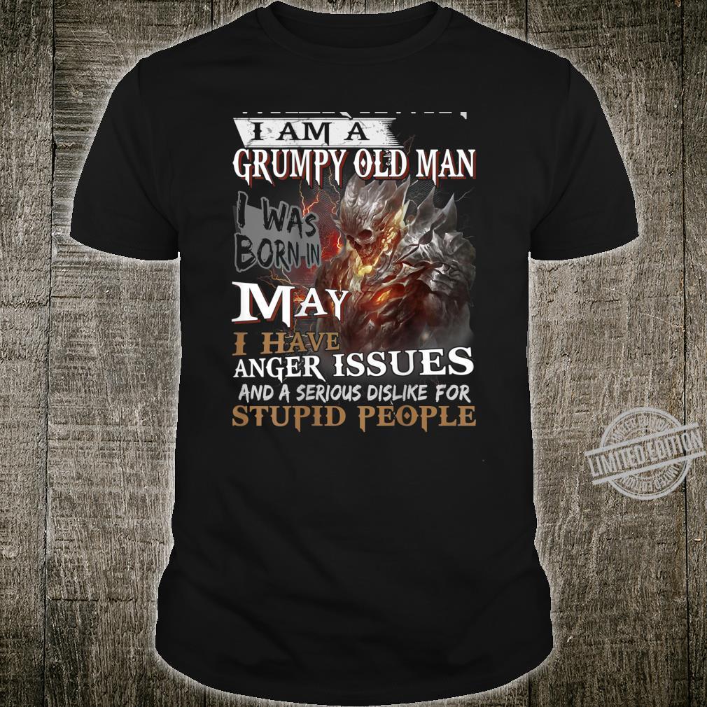 Mens I Am A Grumpy Old Man I was Born in May Shirt