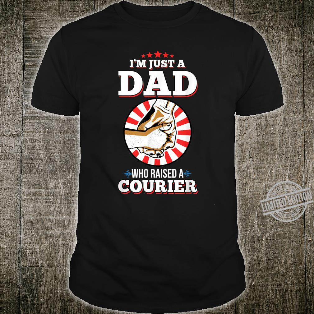 Mens I'm Just A Dad Who Raised A COURIER for COURIERS Shirt
