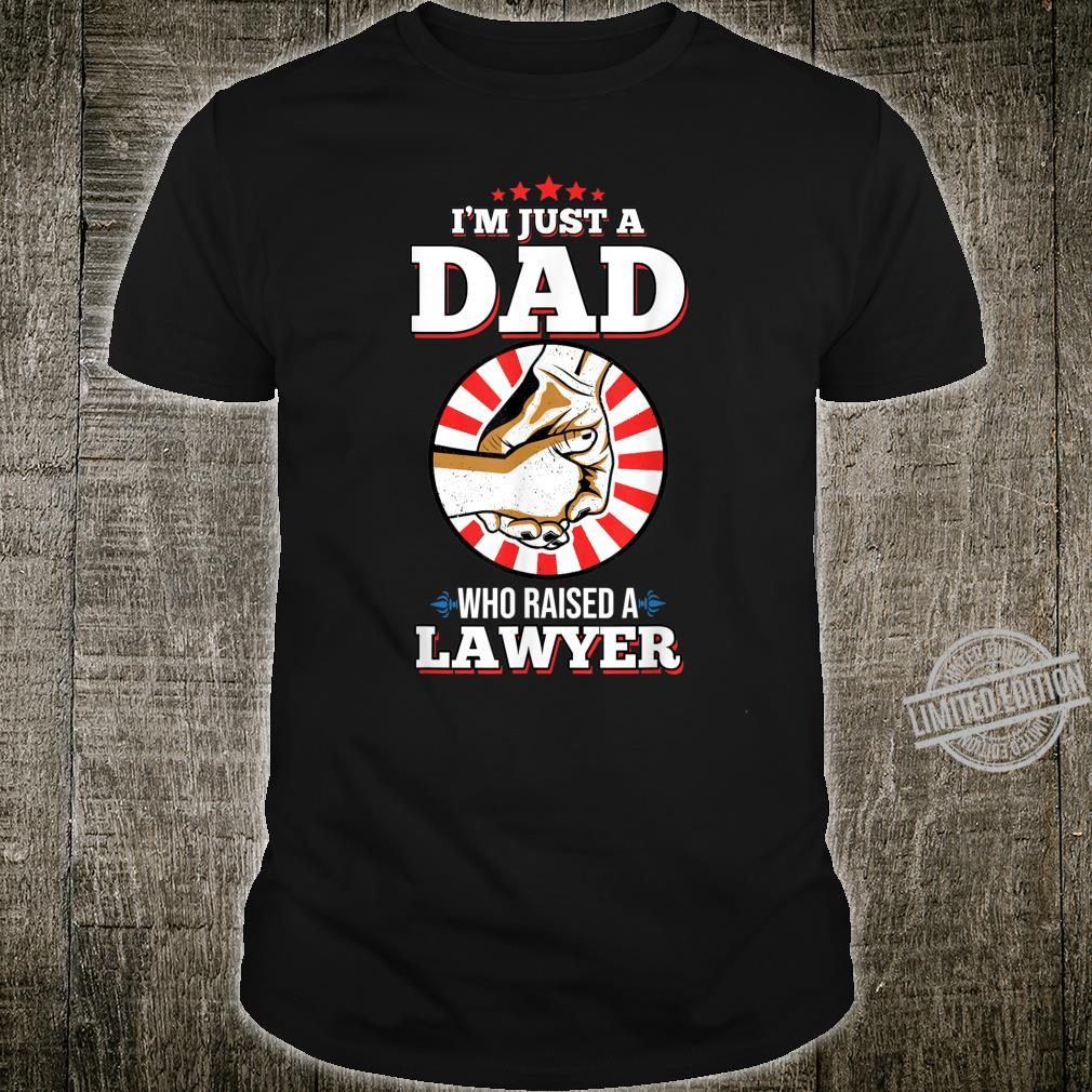 Mens I'm Just A Dad Who Raised A LAWYER for LAWYERS Shirt