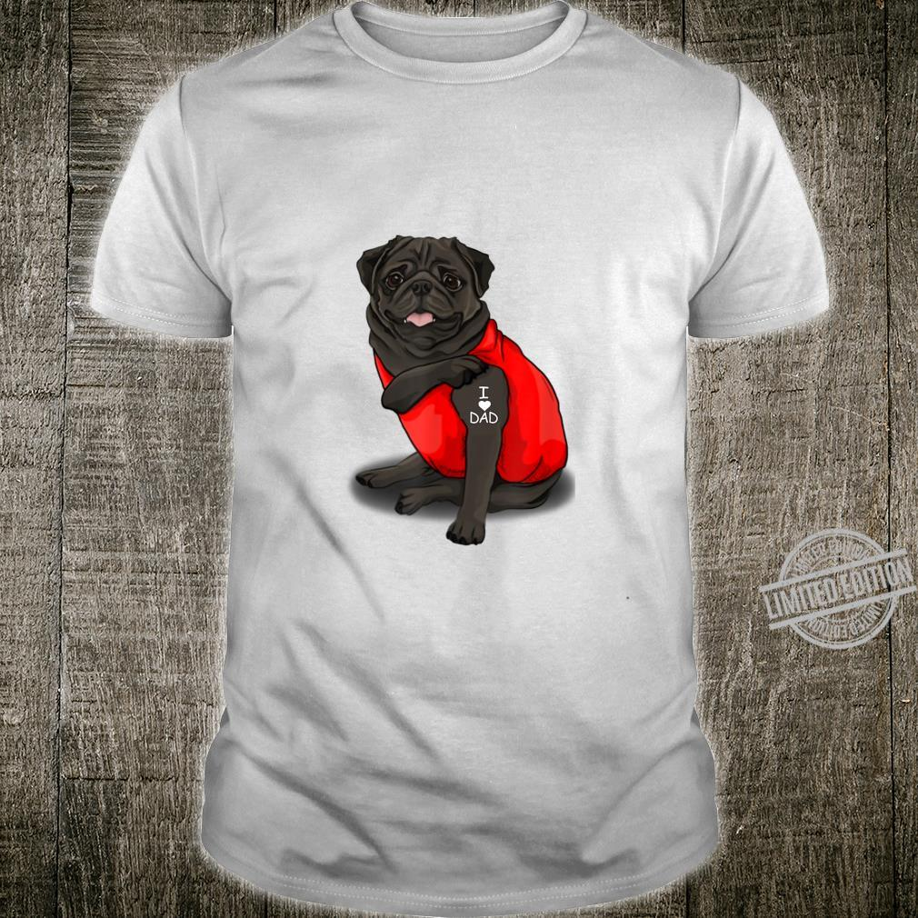 Mens Pug Dog Tattoo I Love Father's Day Shirt