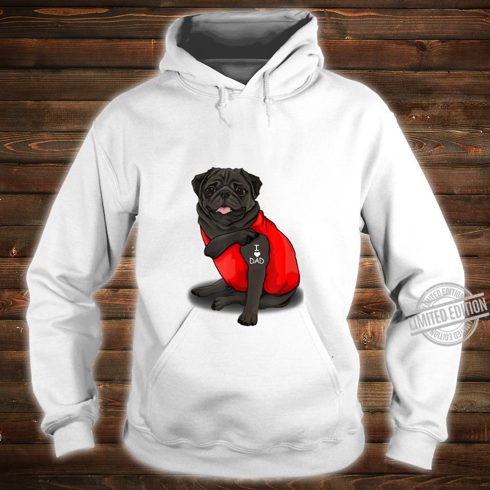 Mens Pug Dog Tattoo I Love Father's Day Shirt hoodie