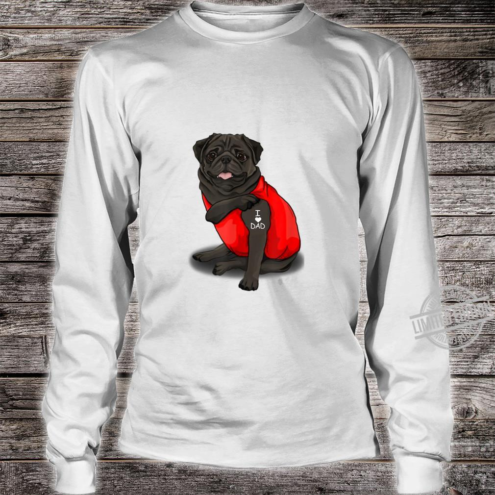 Mens Pug Dog Tattoo I Love Father's Day Shirt long sleeved