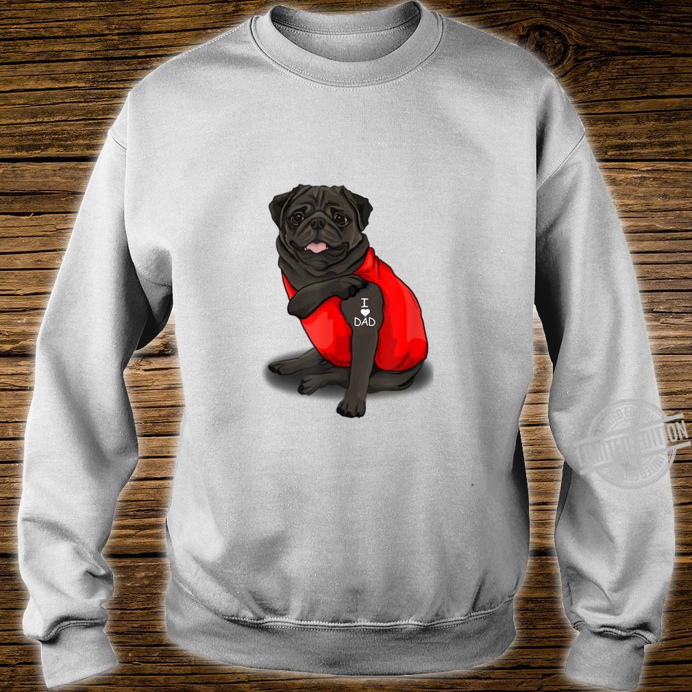 Mens Pug Dog Tattoo I Love Father's Day Shirt sweater