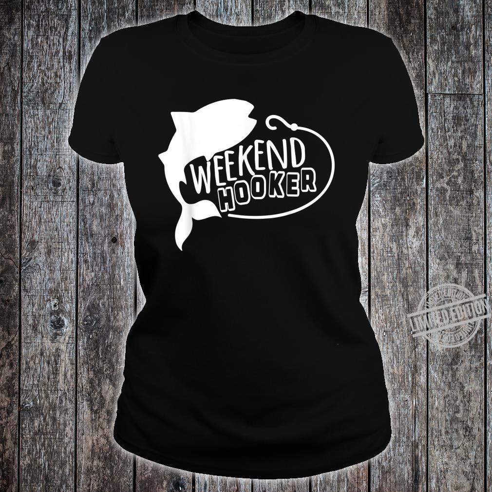 Mens Weekend Hooker, Fisherman Summer Shirt, Fishing Shirt ladies tee