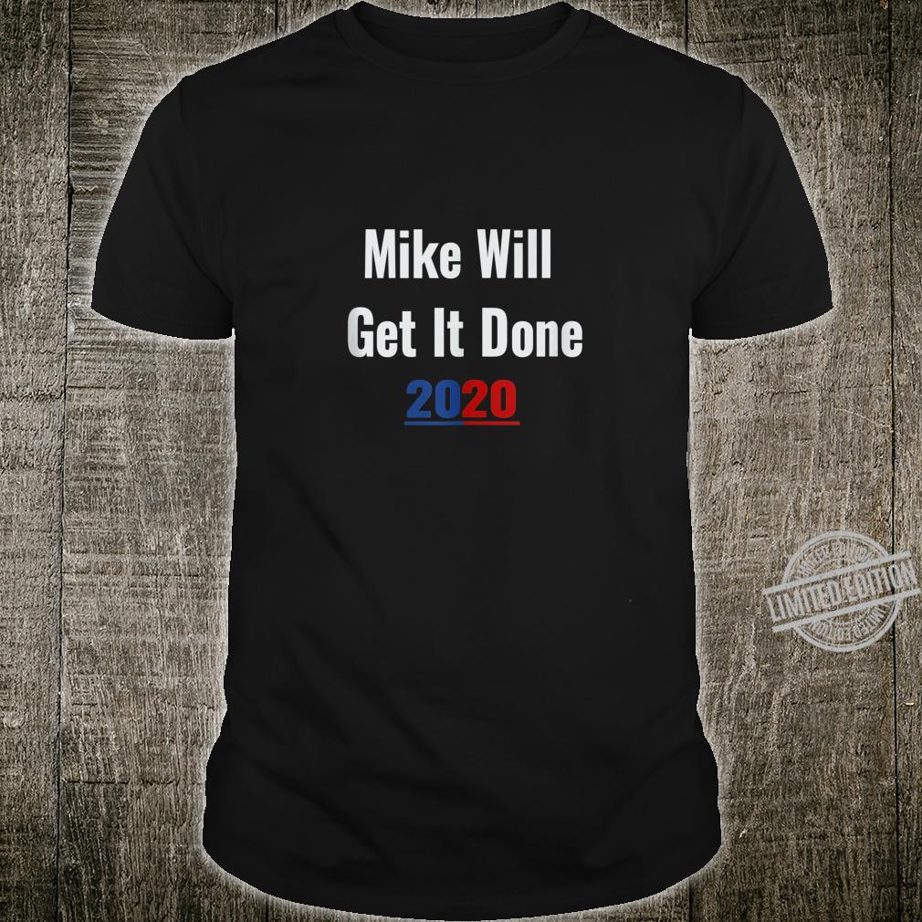 Mike Will Get It Done 2020 Democrat Shirt