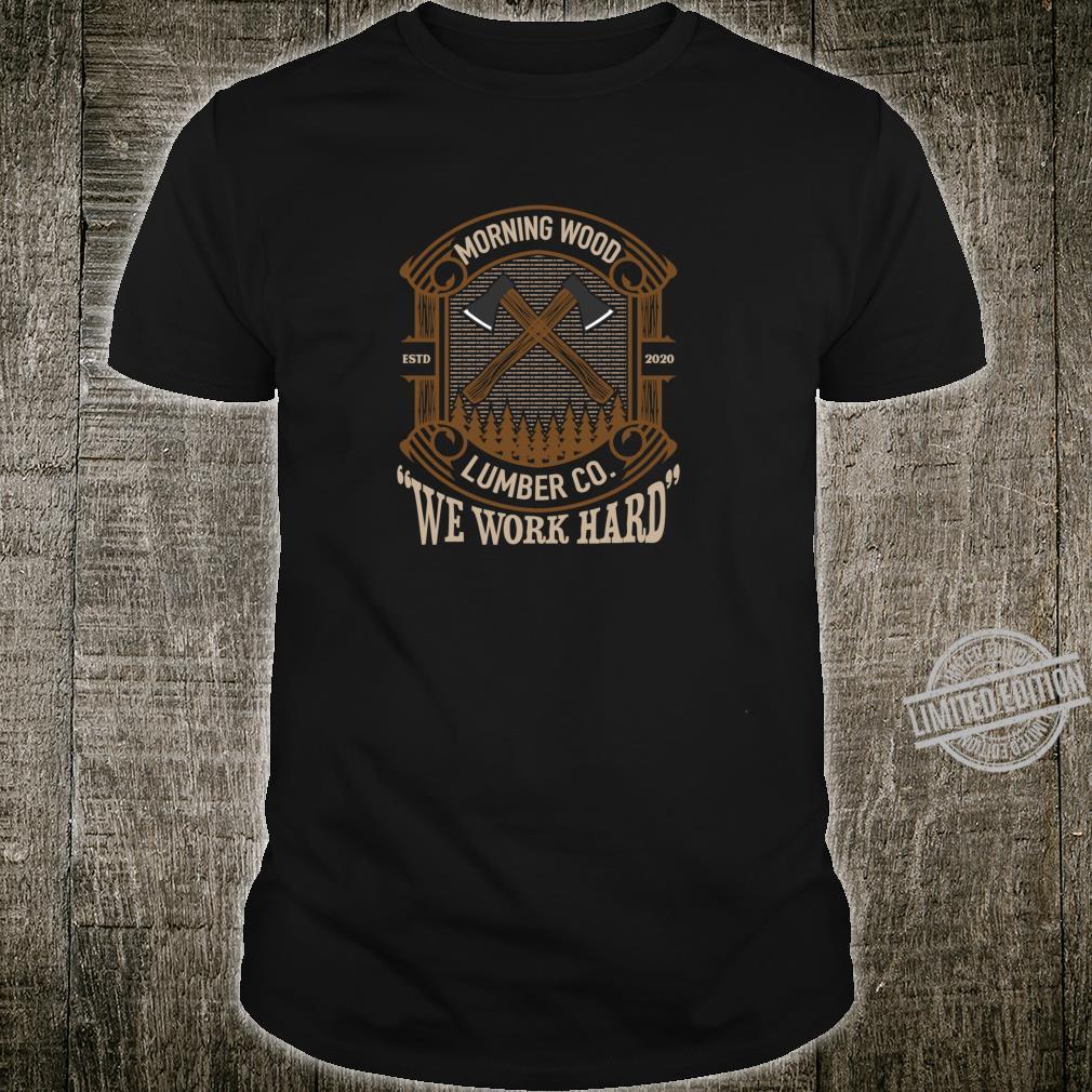 Morning Wood Lumber Co. Adult Humor Gag Shirt