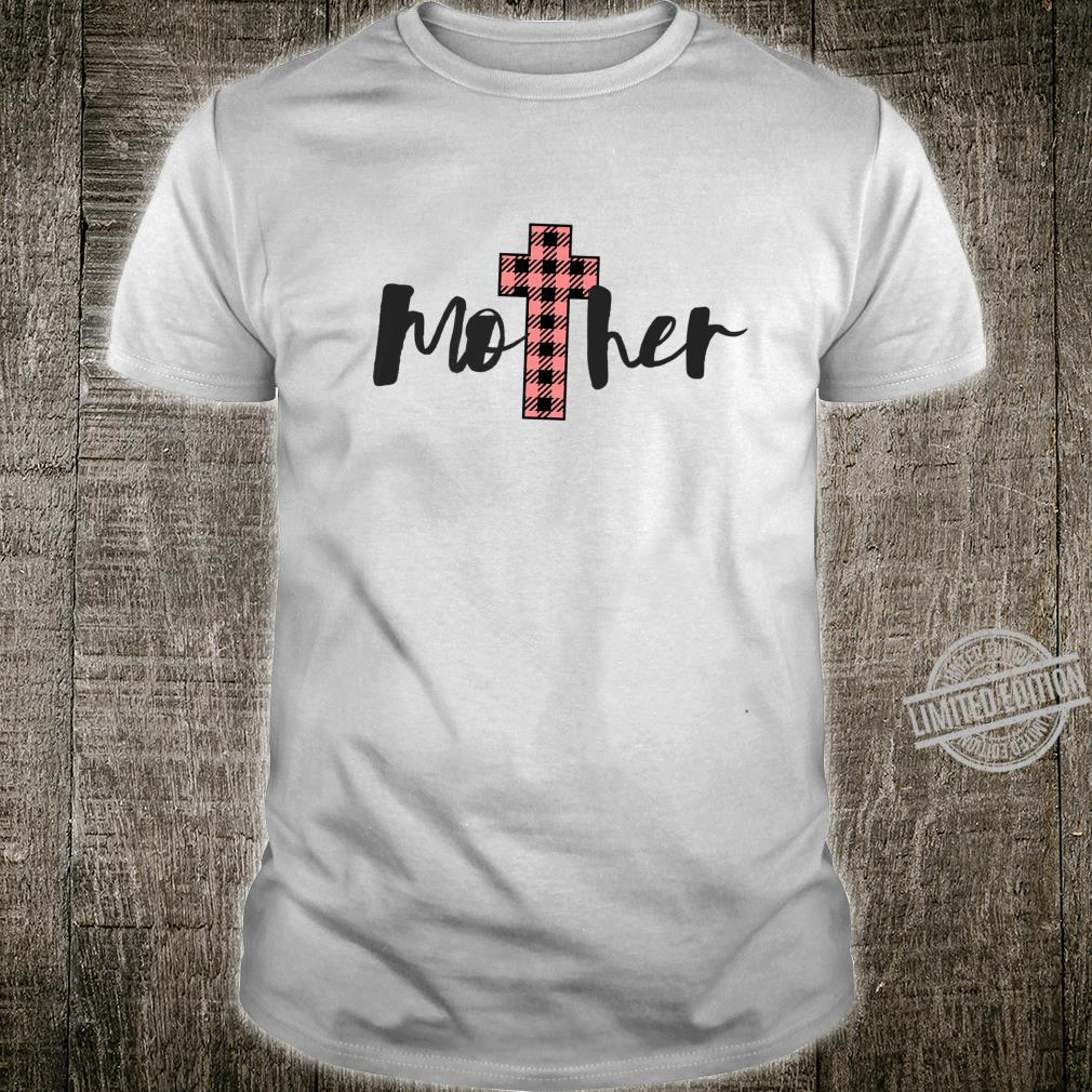 Mother Religious Holy Cross Buffalo Plaid Mothers Day Mom Shirt