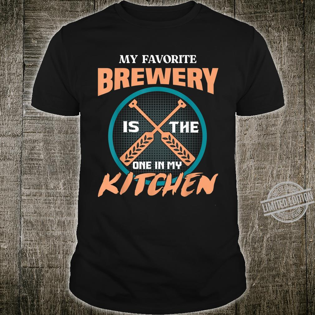 My Favorite Brewery Is The One In My Kitchen Shirt