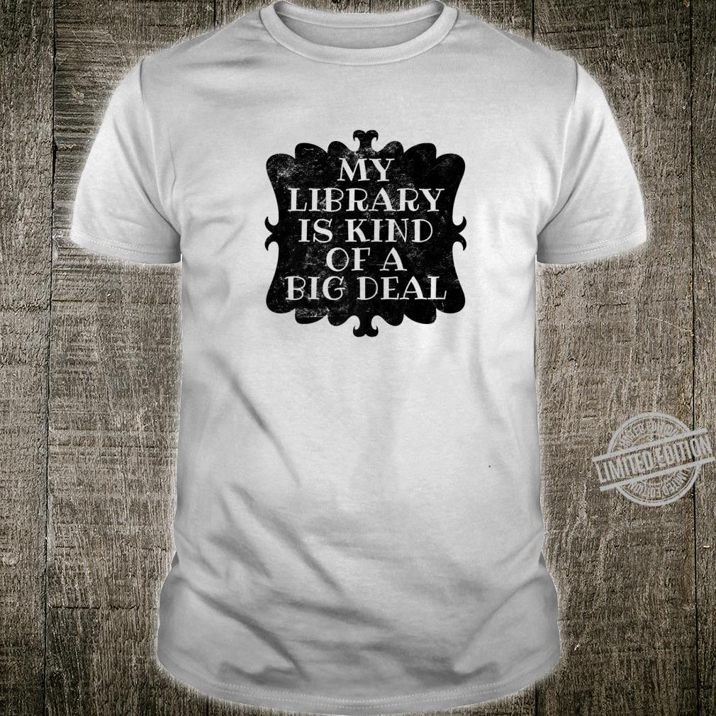 My Library Is Kind Of A Big Deal Book Librarian Shirt