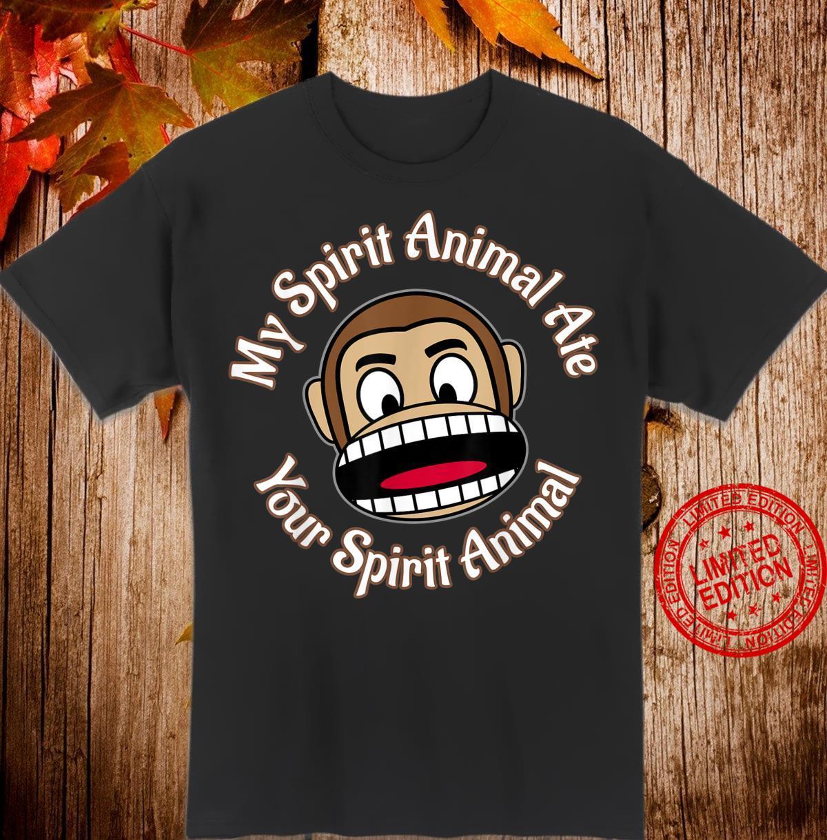 My Spirit Animal Ate Your Spirit Animal Monkey Shirt