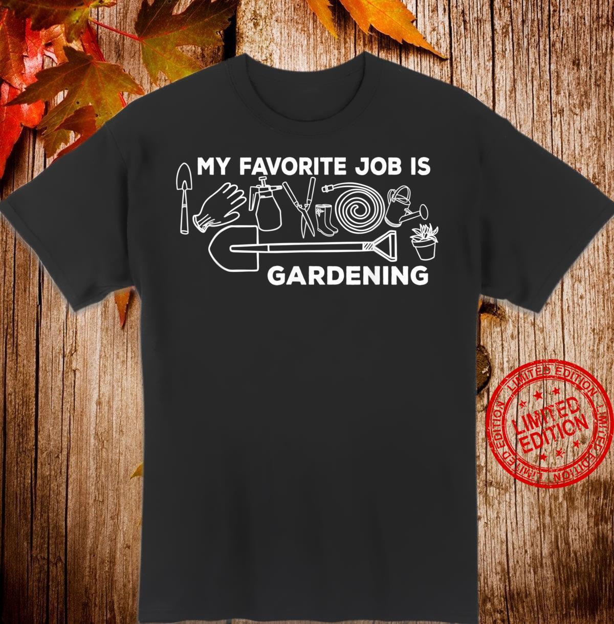 My favorite job is gardening Shirt