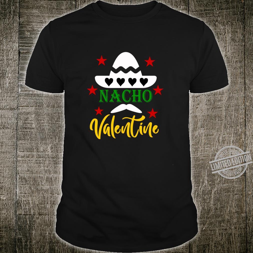 Nacho Valentine Valentine's Day Shirt