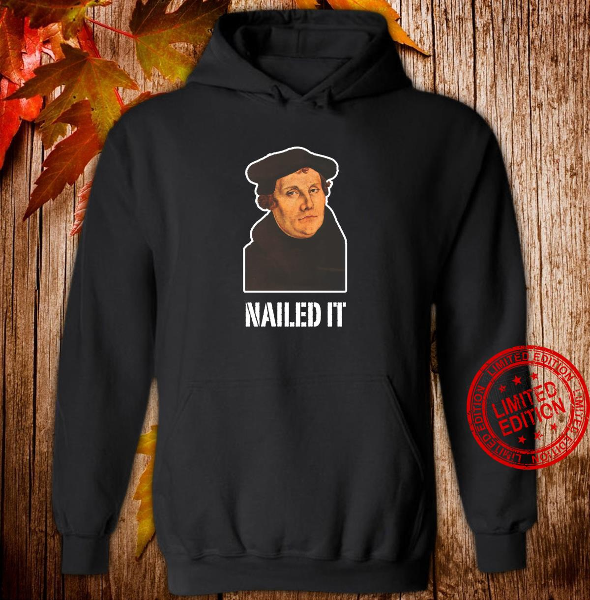Nailed It Martin Luther Shirt hoodie