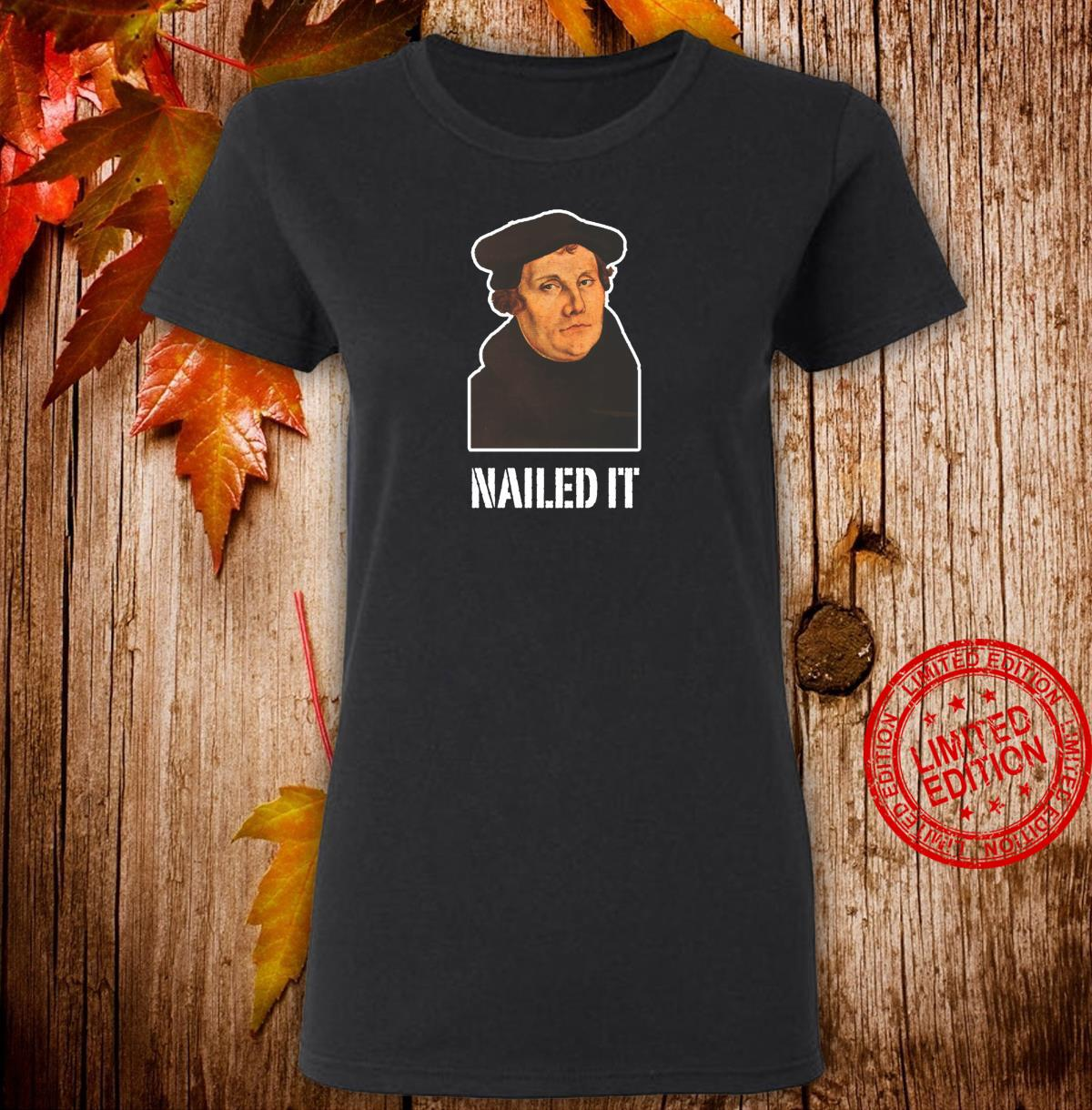 Nailed It Martin Luther Shirt ladies tee