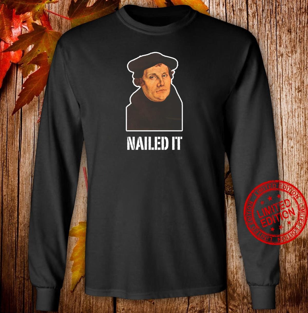 Nailed It Martin Luther Shirt long sleeved