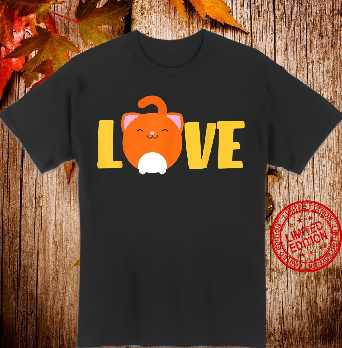 Orange Cat Love Cute Tabby Kitty Catss Shirt