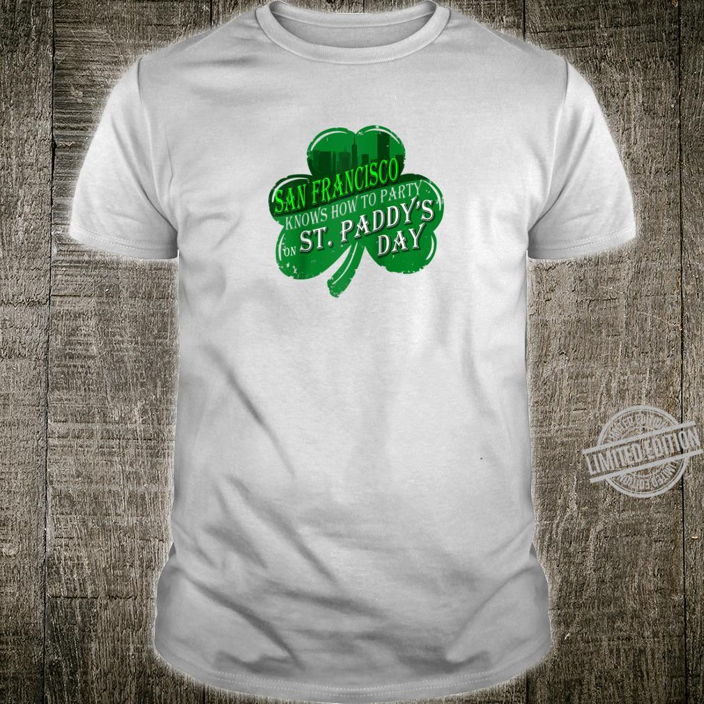 SAN FRANCISCO love to party on St Paddys day 2020 Shirt