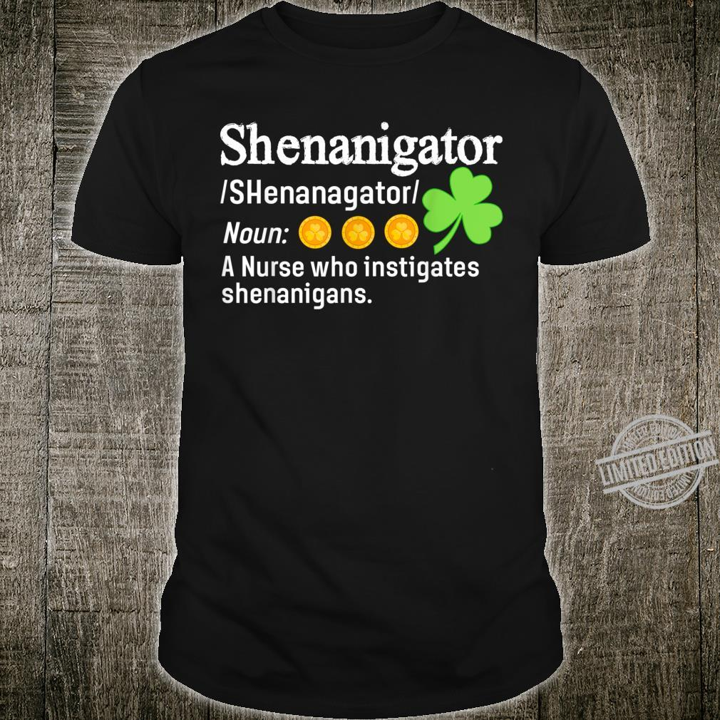 Shenanigator A Nurse Who Instigates Shenanigans Shirt