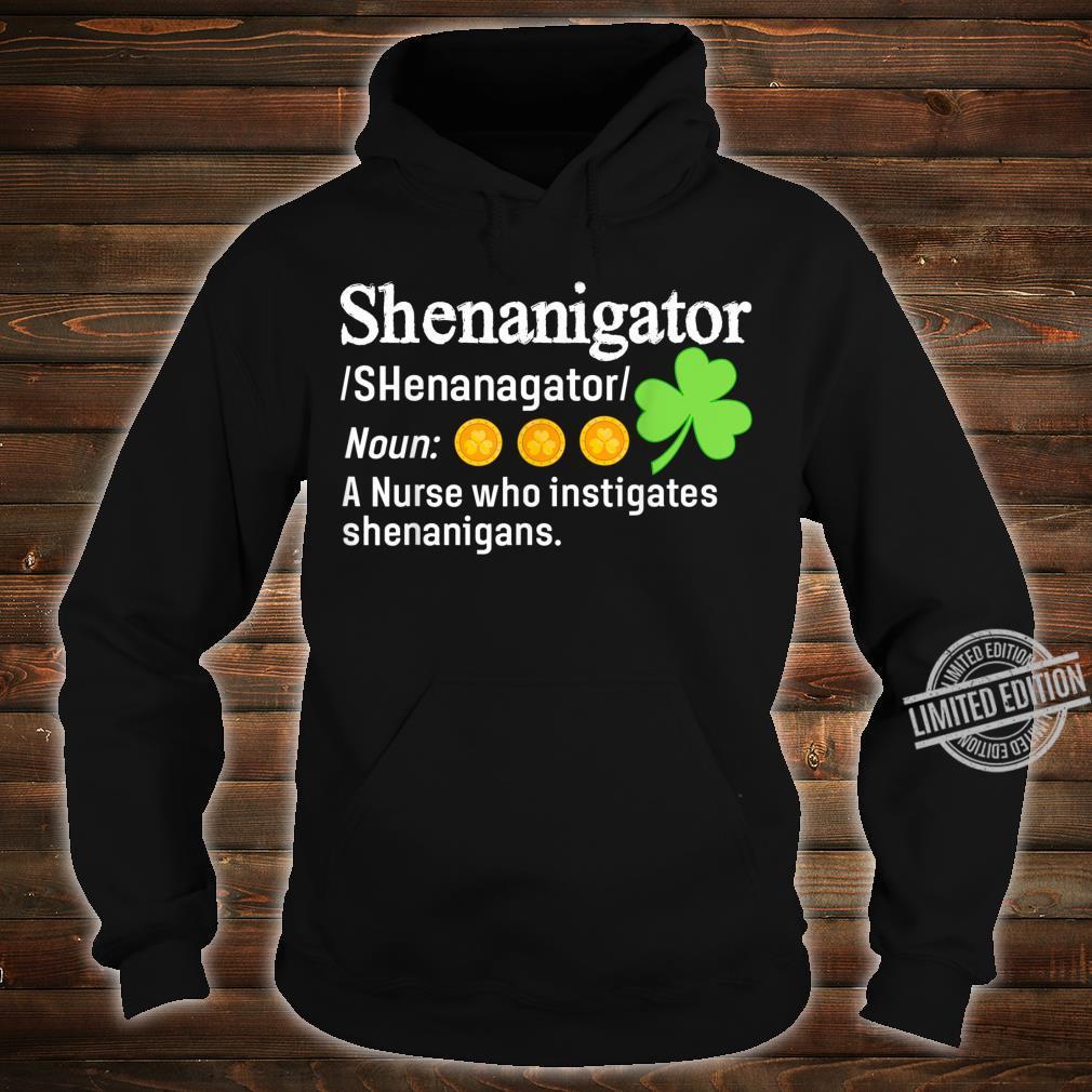 Shenanigator A Nurse Who Instigates Shenanigans Shirt hoodie