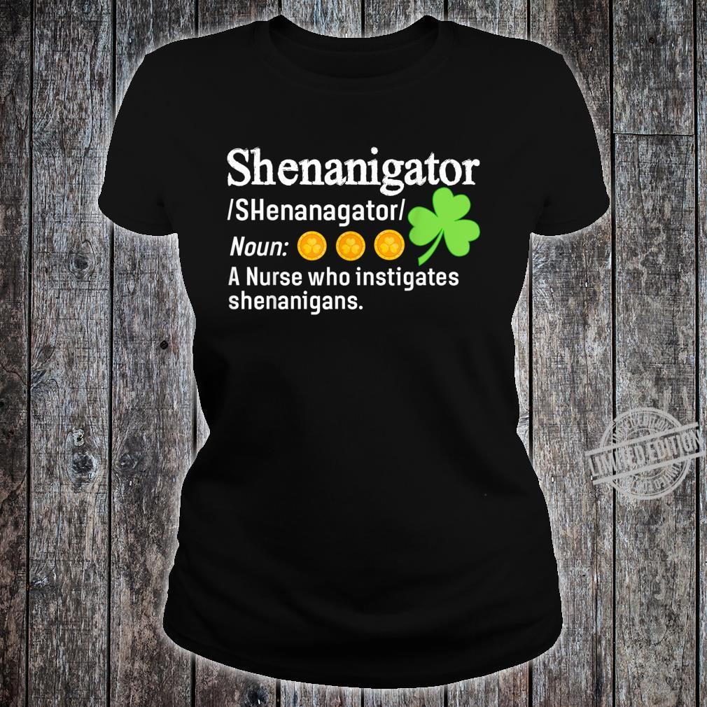 Shenanigator A Nurse Who Instigates Shenanigans Shirt ladies tee