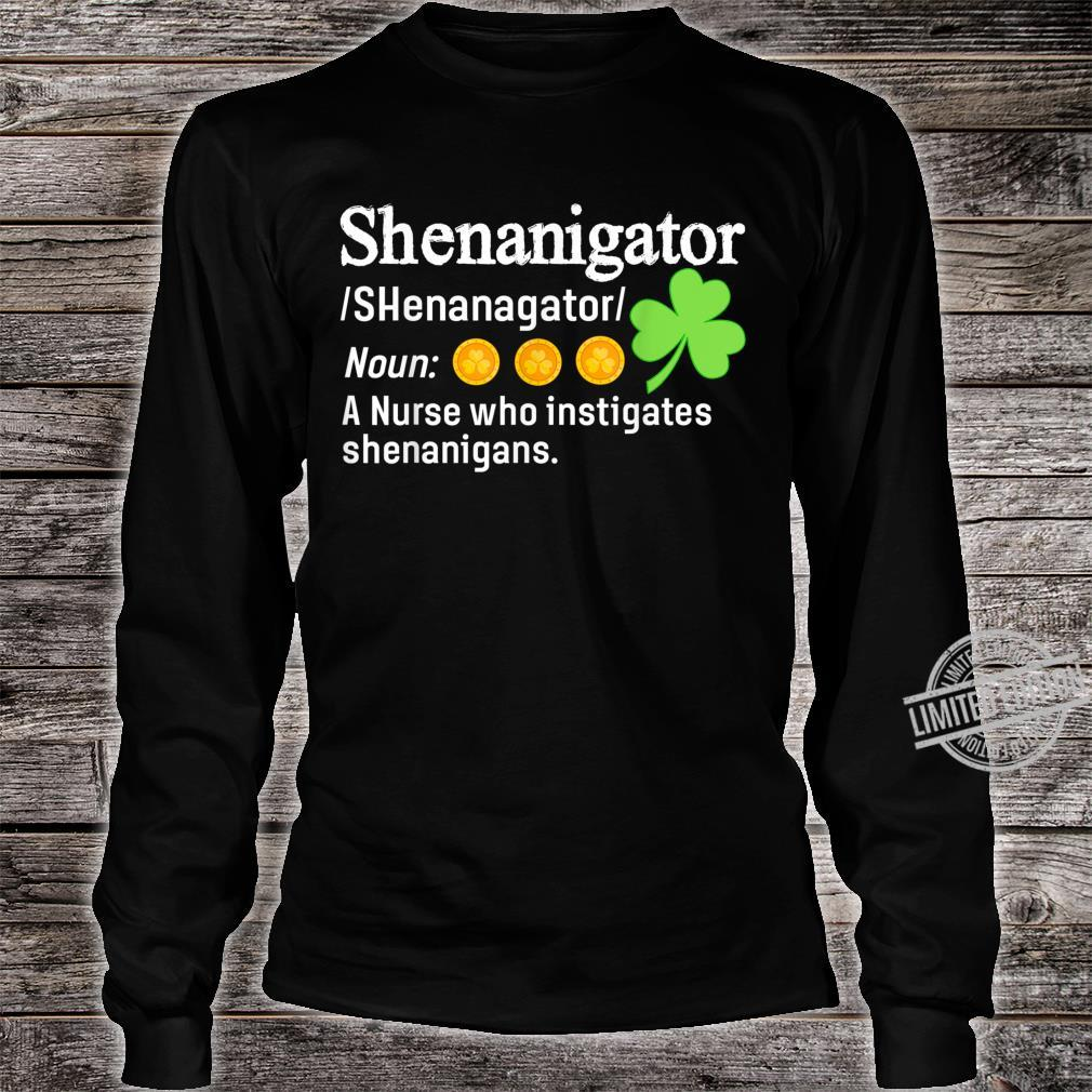 Shenanigator A Nurse Who Instigates Shenanigans Shirt long sleeved