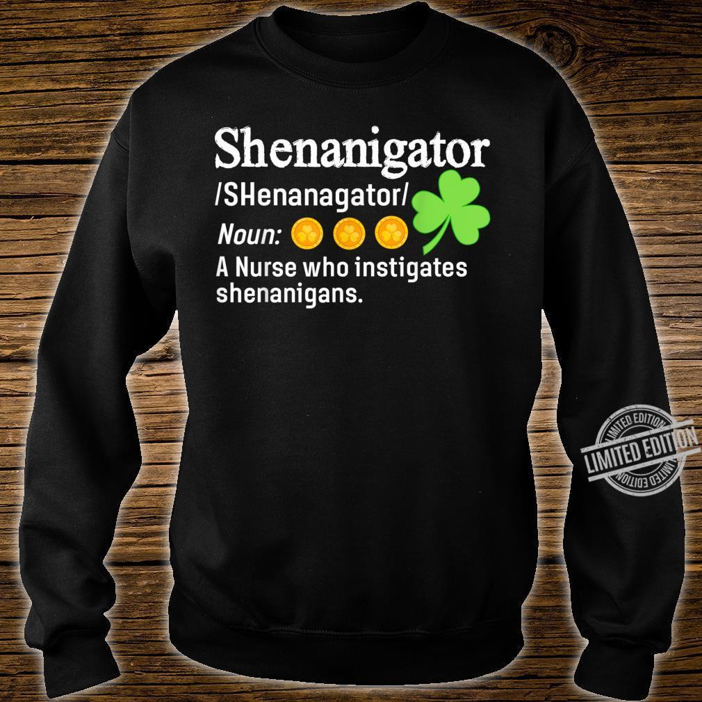 Shenanigator A Nurse Who Instigates Shenanigans Shirt sweater