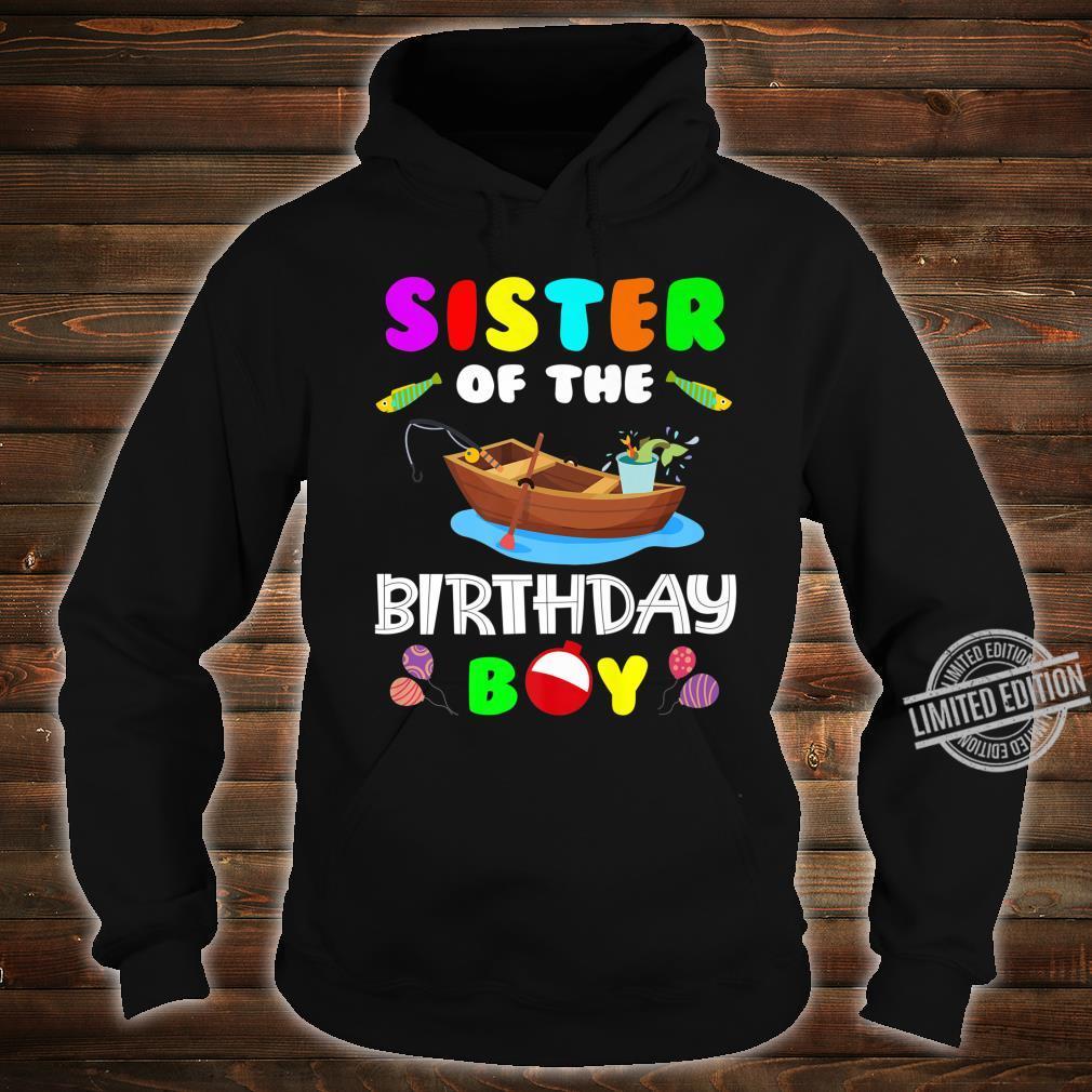 Sister Of The Birthday Boy Fishing Matching Shirt hoodie