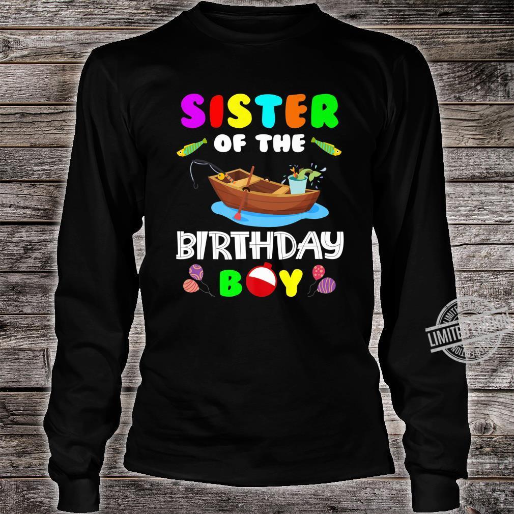 Sister Of The Birthday Boy Fishing Matching Shirt long sleeved