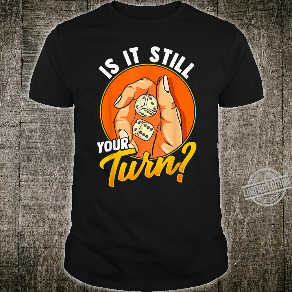 Still Your Turn Roll the Dice Whole Family Game Night Shirt