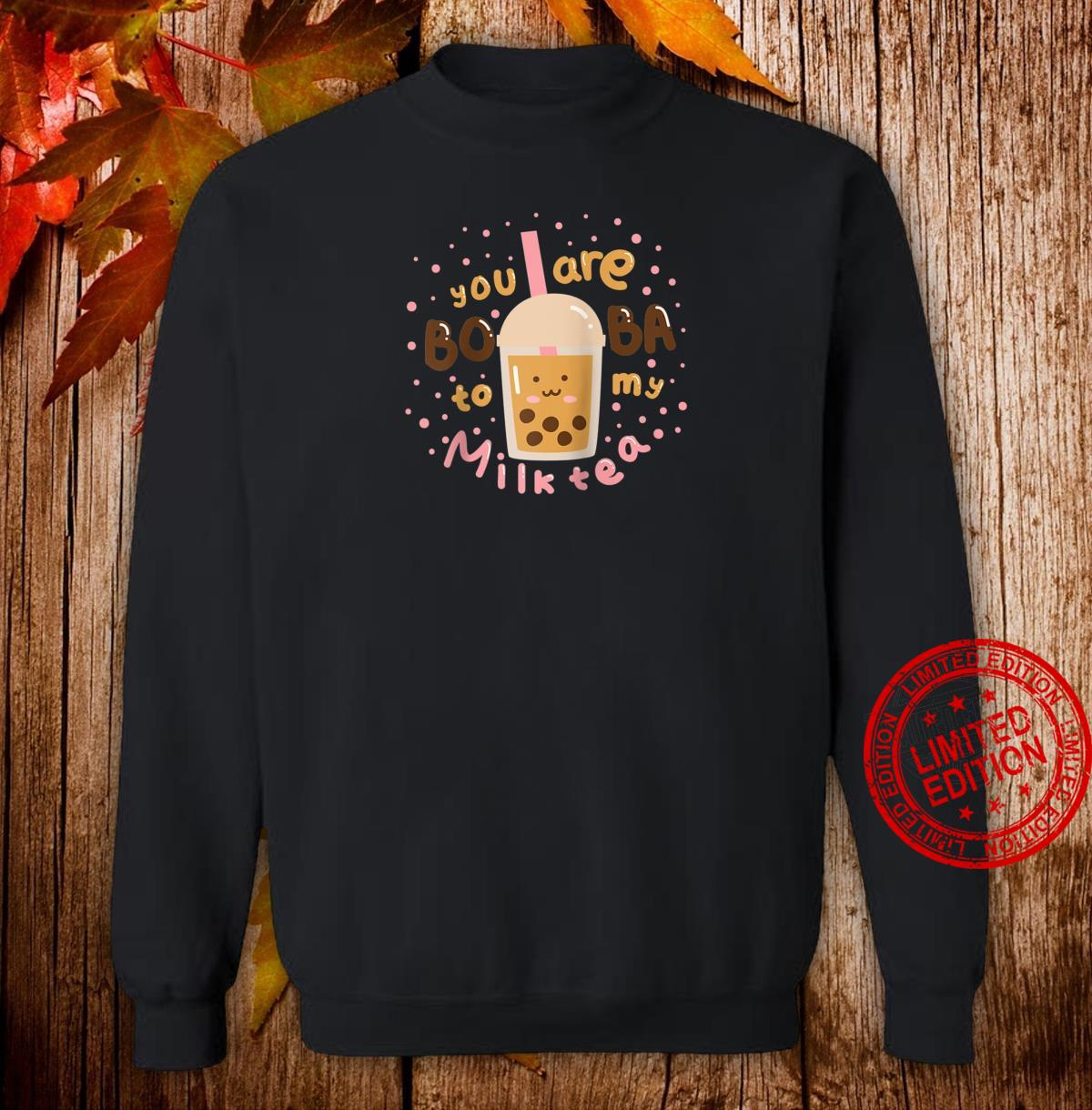 Stylish You Are My Boba to my Milk Tea Shirt sweater