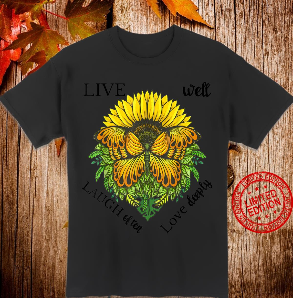 Sunflower Butterfly Shirt,Live Well Laugh Often Love Deeply Shirt