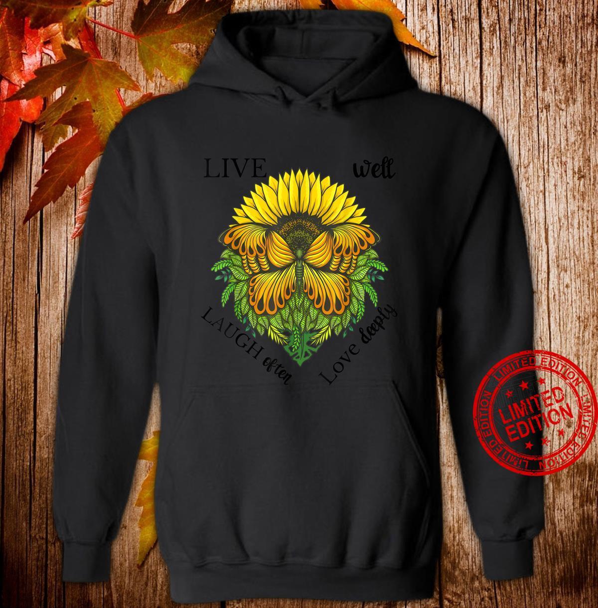 Sunflower Butterfly Shirt,Live Well Laugh Often Love Deeply Shirt hoodie