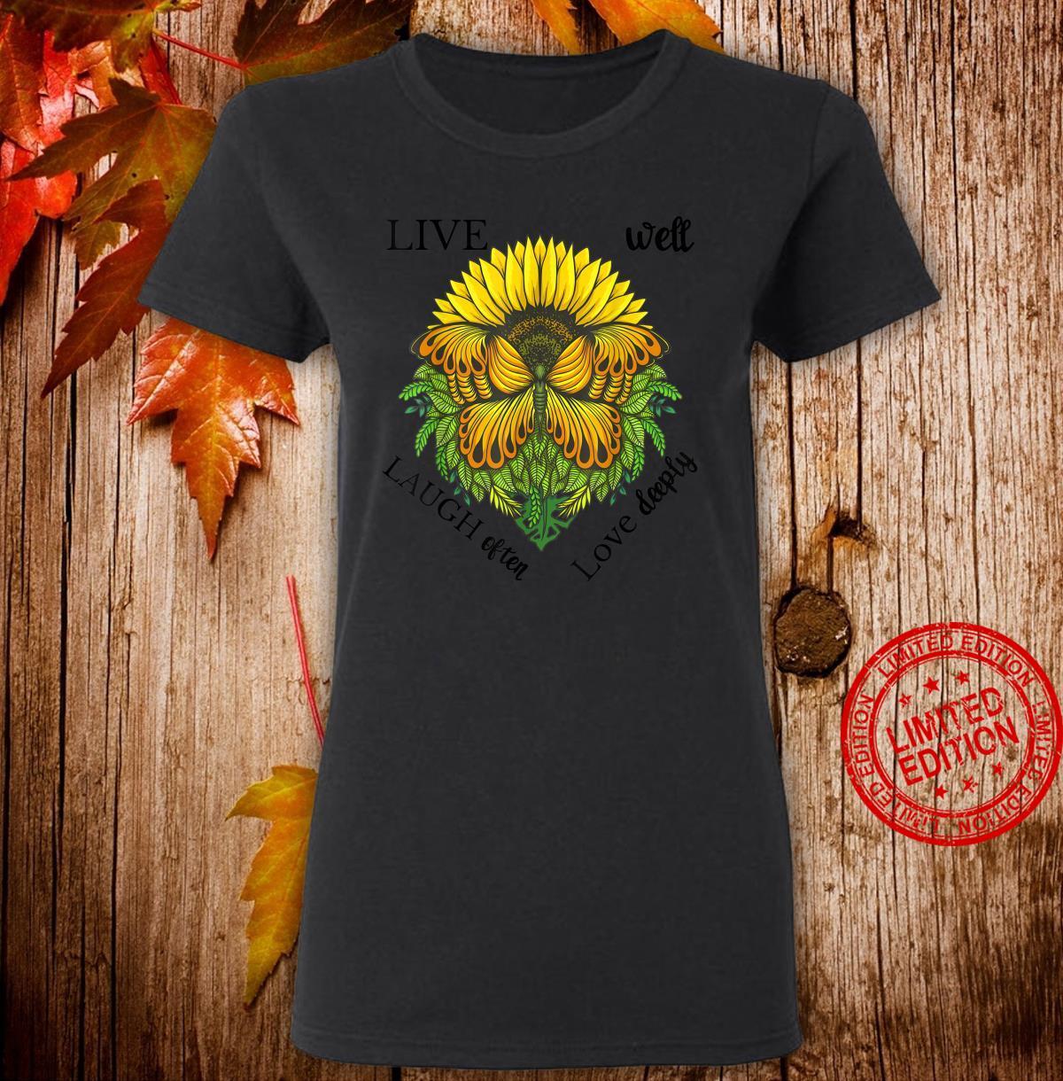Sunflower Butterfly Shirt,Live Well Laugh Often Love Deeply Shirt ladies tee