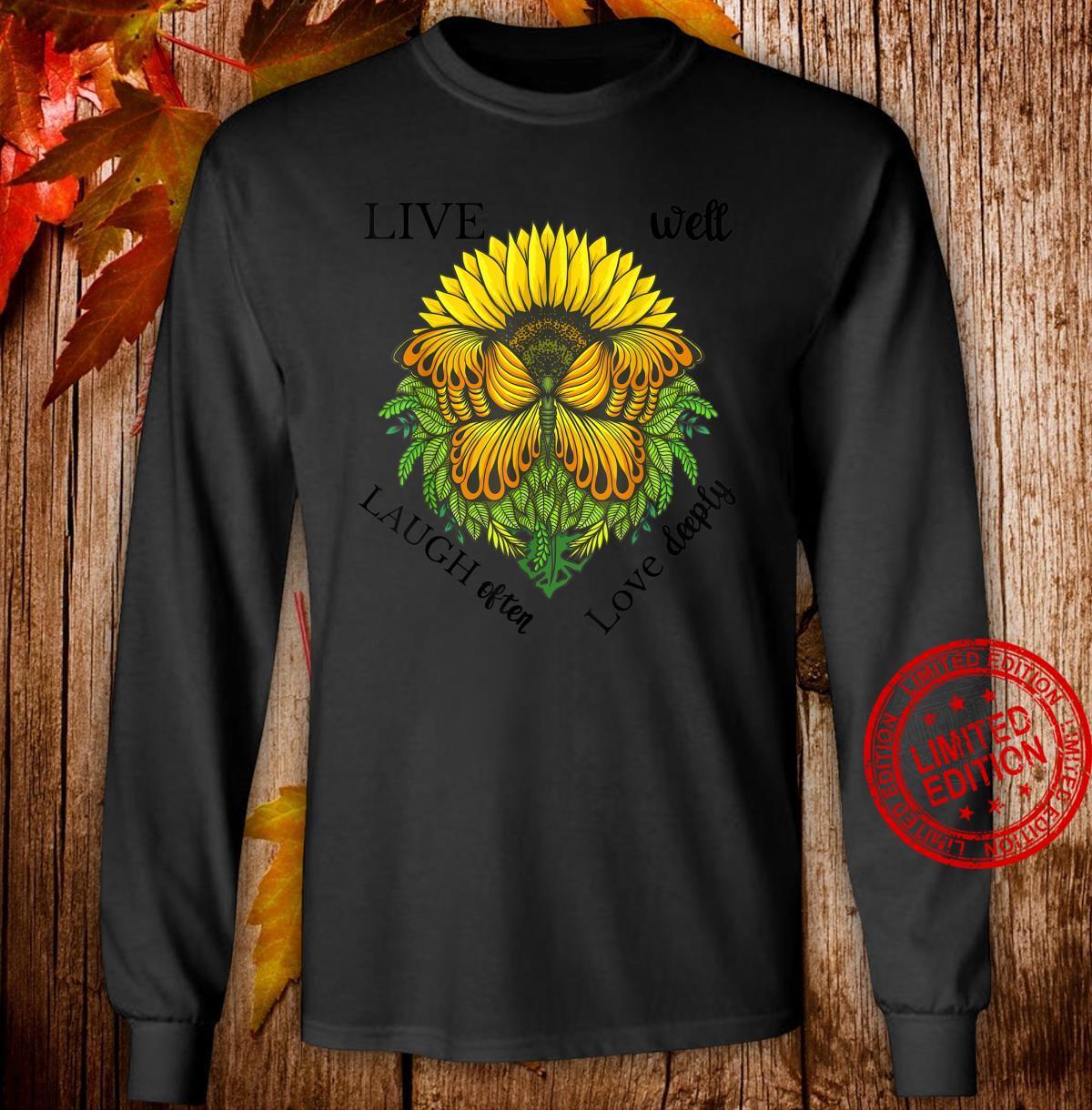 Sunflower Butterfly Shirt,Live Well Laugh Often Love Deeply Shirt long sleeved