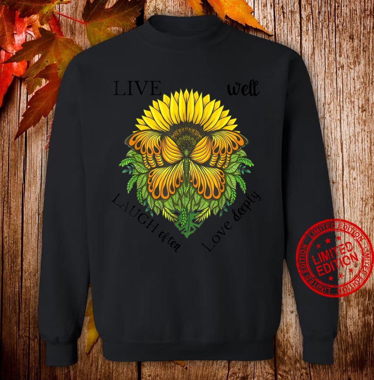 Sunflower Butterfly Shirt,Live Well Laugh Often Love Deeply Shirt sweater