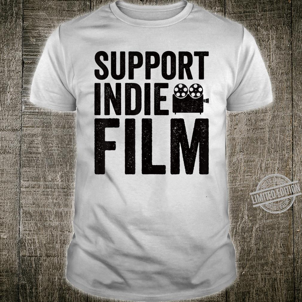 Support Indie Film Movie Director Shirt