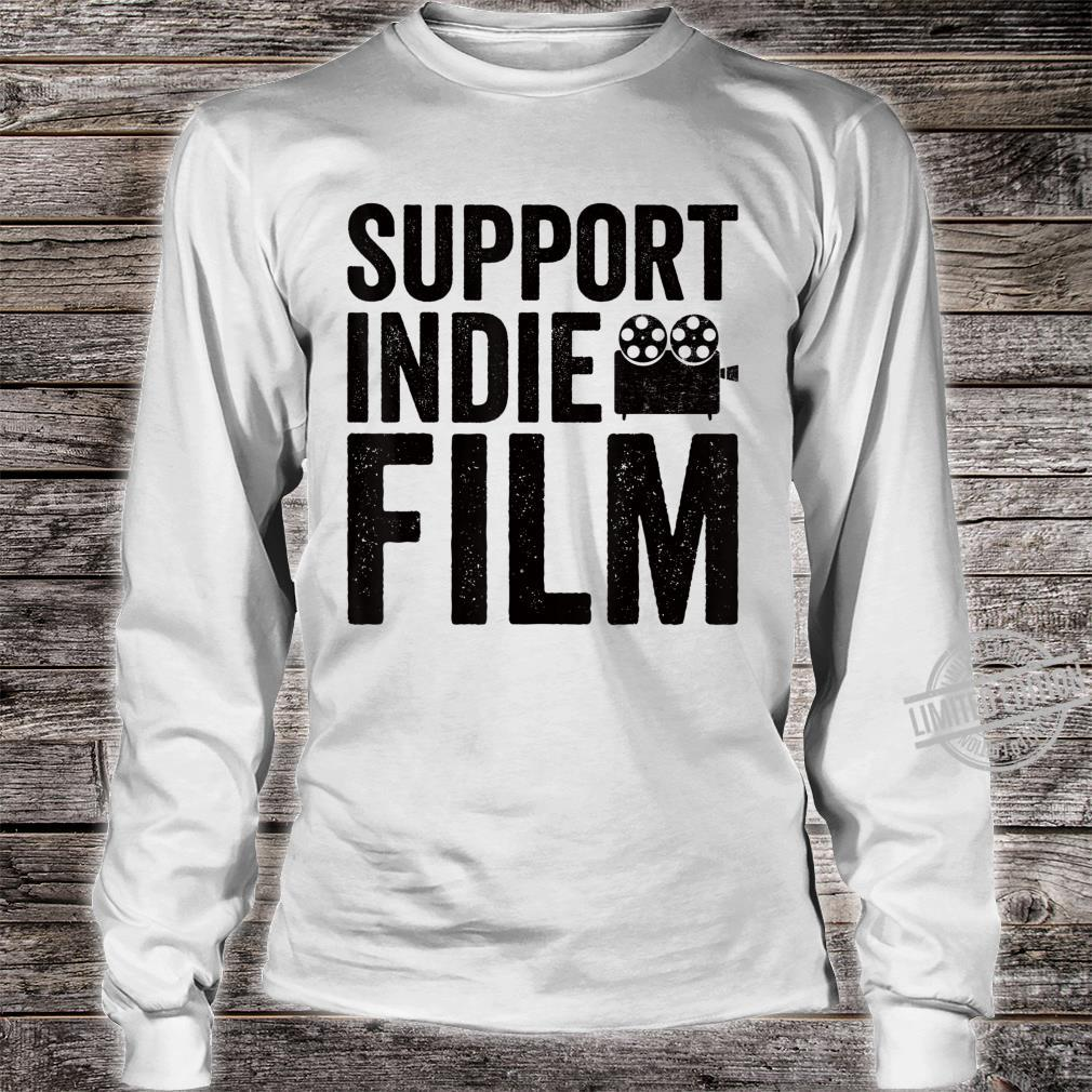Support Indie Film Movie Director Shirt long sleeved
