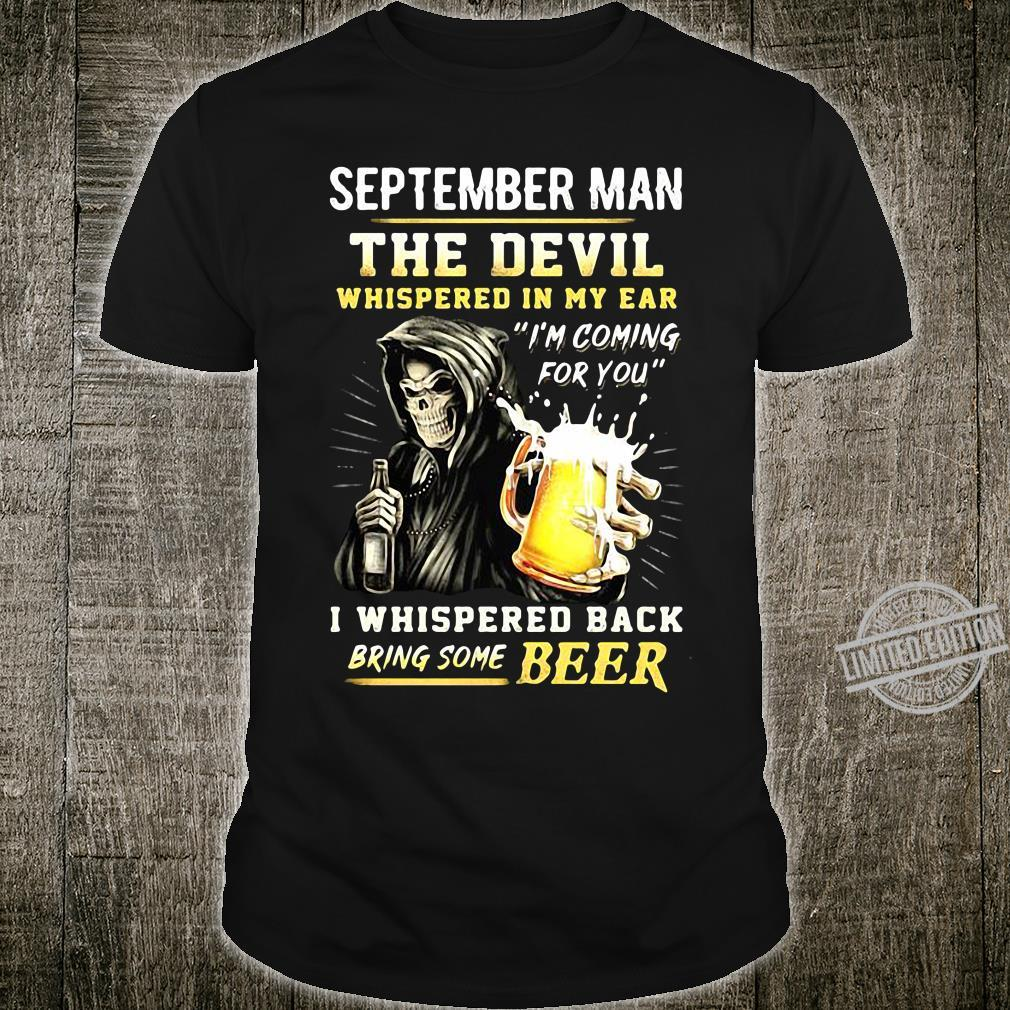 The Devil Whispered In My Ear I'm Coming For You I Whispered Back Bring Beer shirt