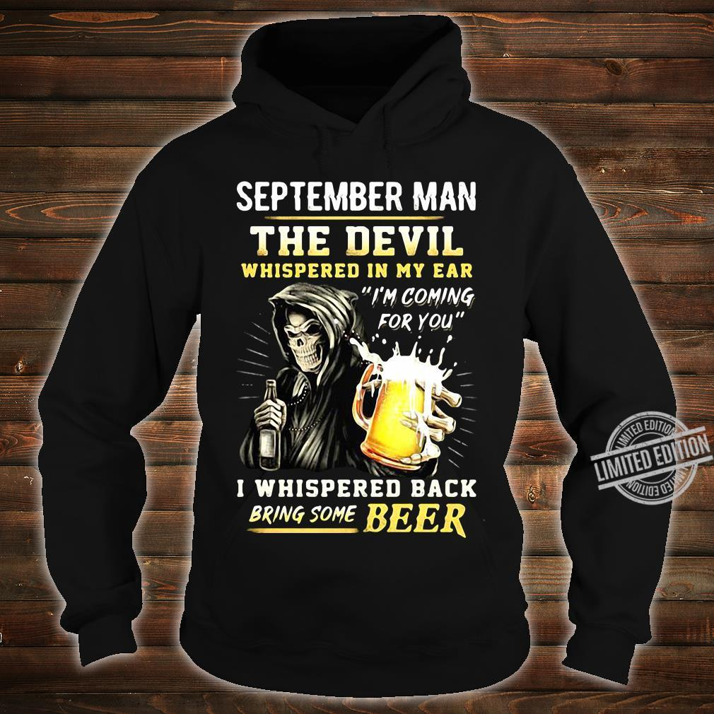 The Devil Whispered In My Ear I'm Coming For You I Whispered Back Bring Beer shirt hoodie