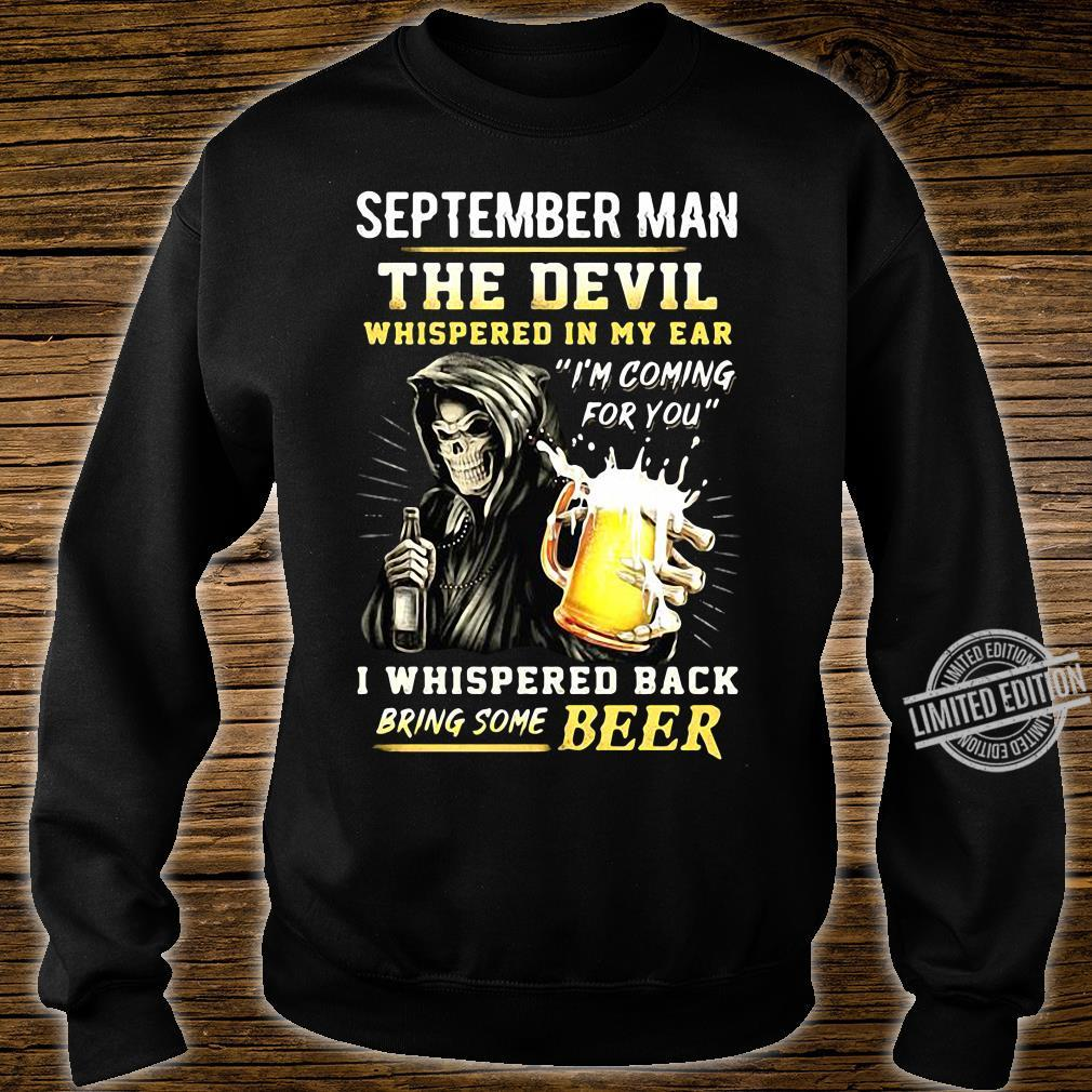 The Devil Whispered In My Ear I'm Coming For You I Whispered Back Bring Beer shirt sweater