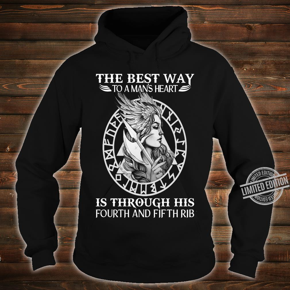 The best way to a man's heart is through his fourth and fifth rib shirt hoodie