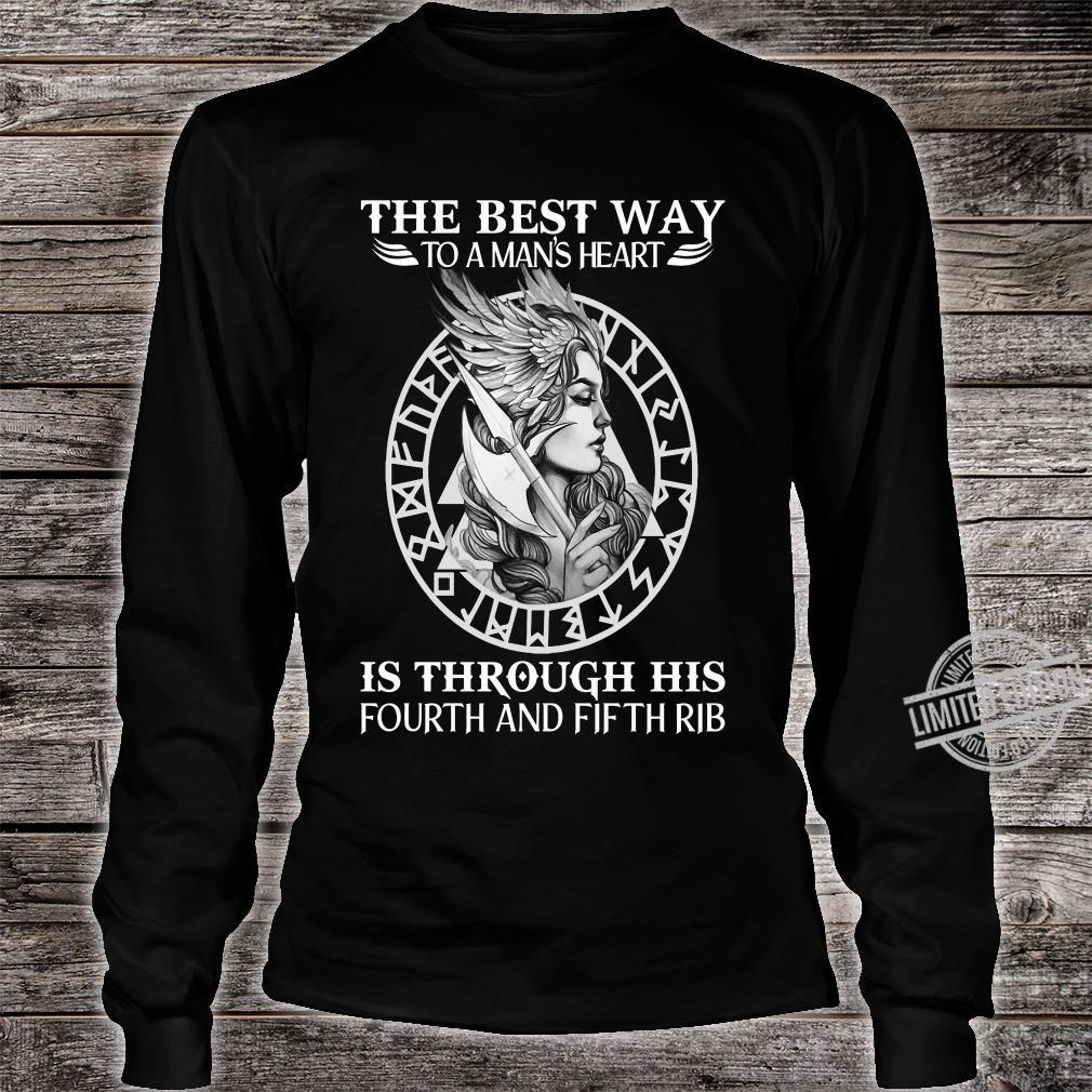 The best way to a man's heart is through his fourth and fifth rib shirt long sleeved