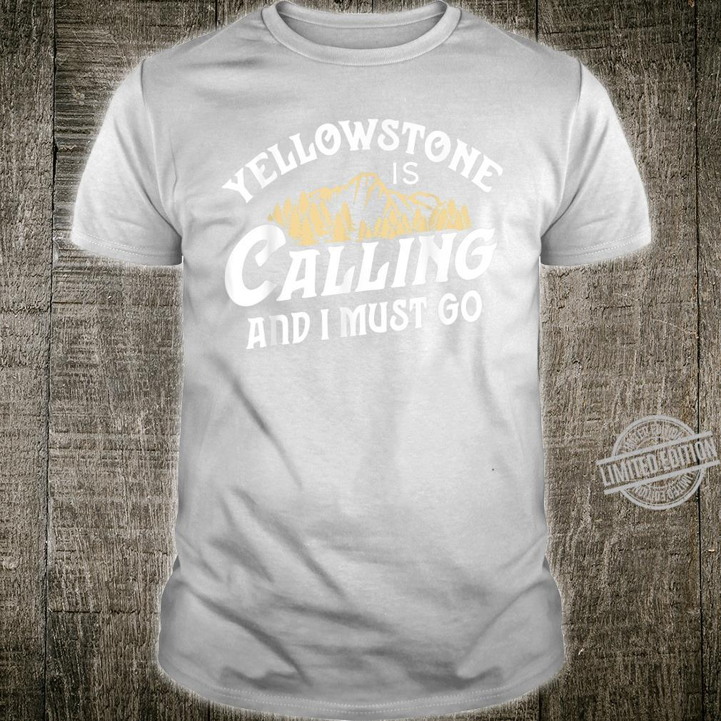 Vintage Yellowstone National Park Calling I Must Go Shirt