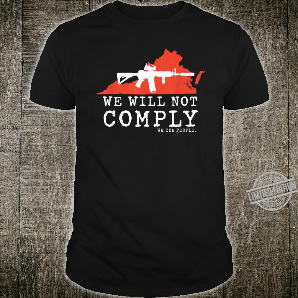 WE WILL NOT COMPLY WE THE PEOPLE VIRGINIA PRO 2A AR15, Shirt