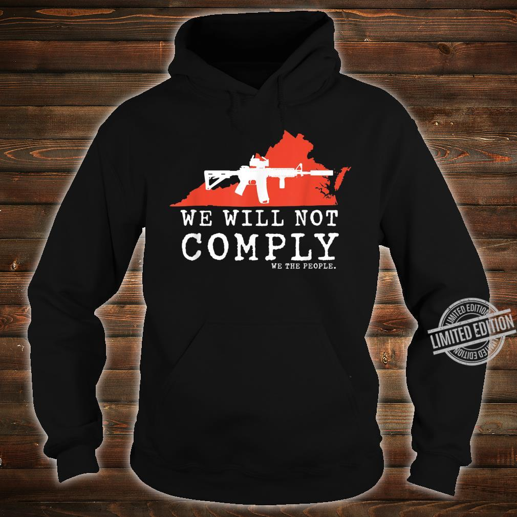 WE WILL NOT COMPLY WE THE PEOPLE VIRGINIA PRO 2A AR15, Shirt hoodie