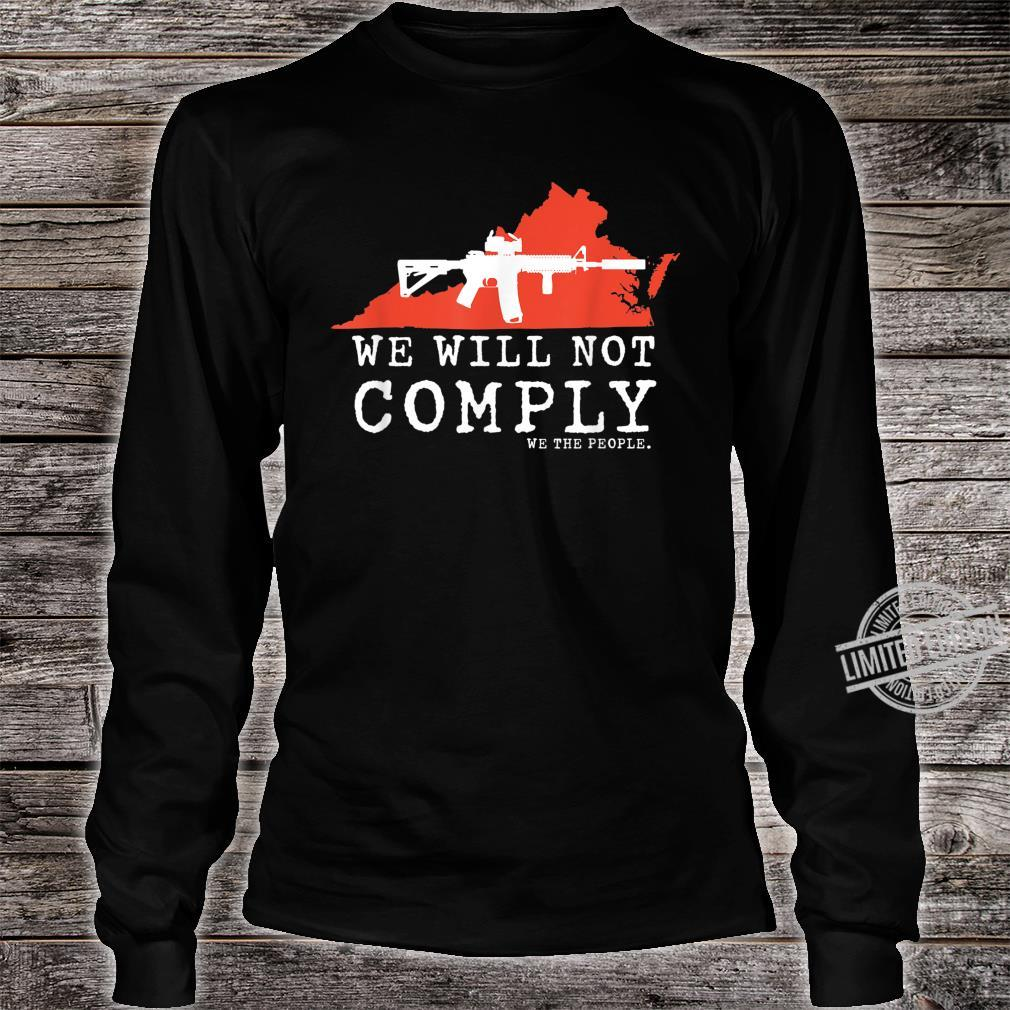 WE WILL NOT COMPLY WE THE PEOPLE VIRGINIA PRO 2A AR15, Shirt long sleeved